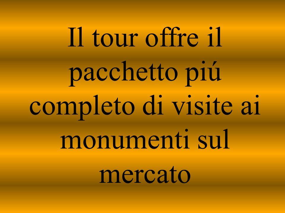 Il tour offre il pacchetto piú completo di visite ai monumenti sul mercato