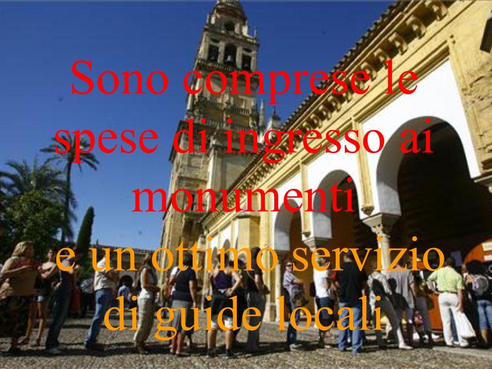 Sono comprese le spese di ingresso ai monumenti e un ottimo servizio di guide locali
