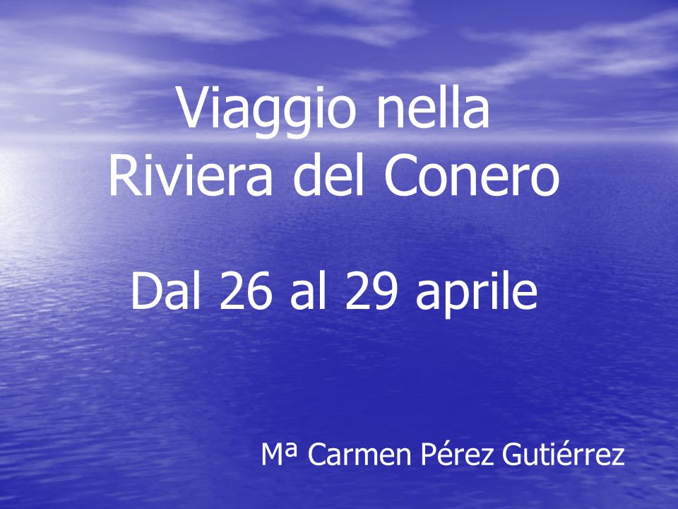 Viaggio nella Riviera del Conero Dal 26 al 29 aprile Mª Carmen Pérez Gutiérrez