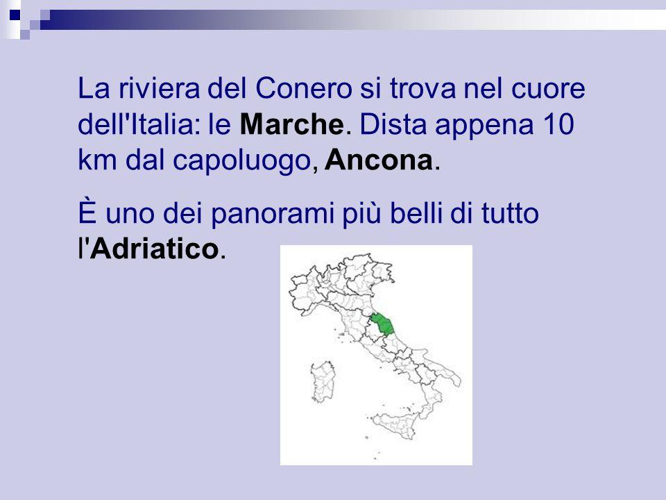 La riviera del Conero si trova nel cuore dell'Italia: le Marche. Dista appena 10 km dal capoluogo, Ancona. È uno dei panorami più belli di tutto l'Adr