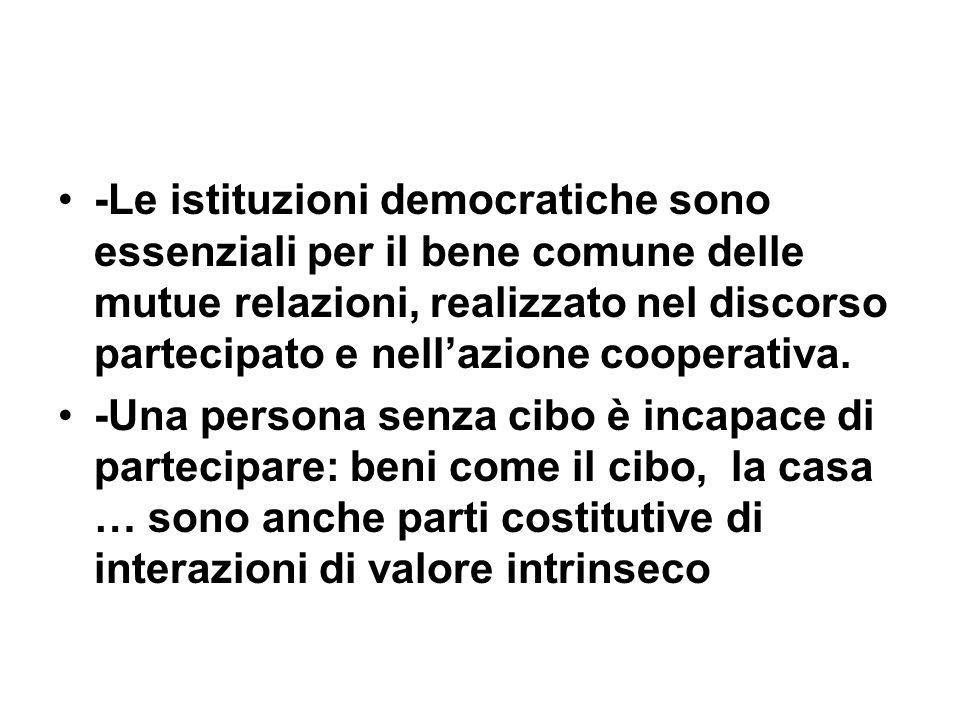 -Le istituzioni democratiche sono essenziali per il bene comune delle mutue relazioni, realizzato nel discorso partecipato e nellazione cooperativa. -
