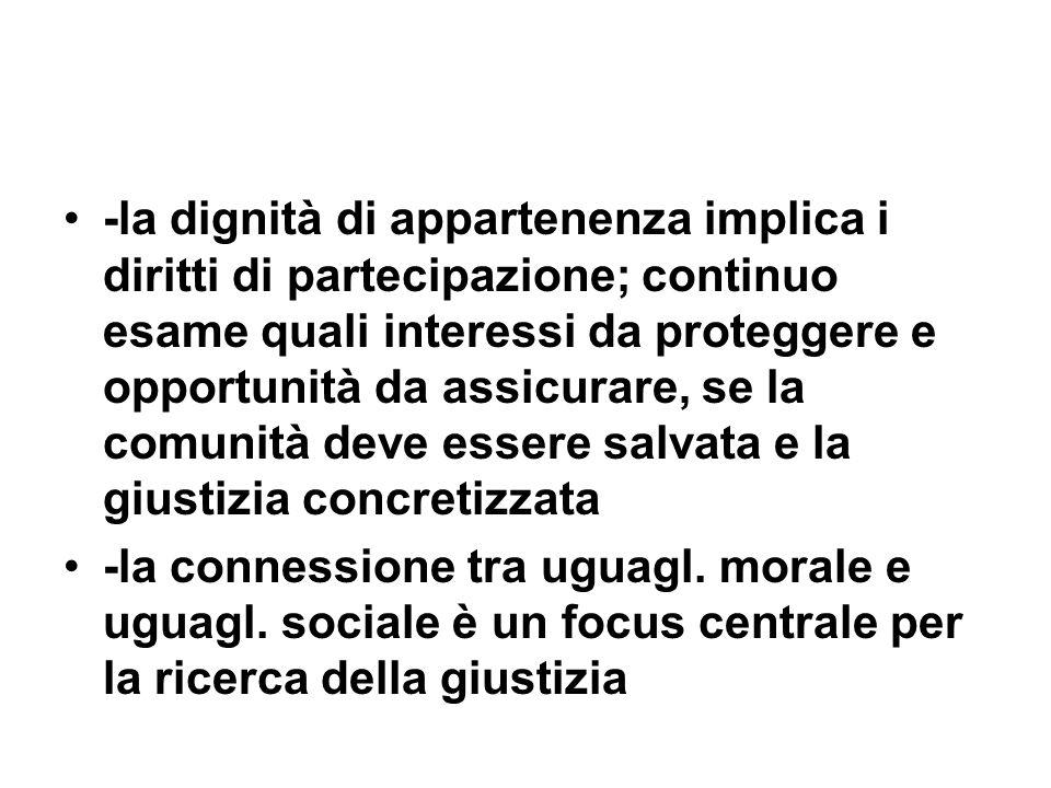 -la dignità di appartenenza implica i diritti di partecipazione; continuo esame quali interessi da proteggere e opportunità da assicurare, se la comun