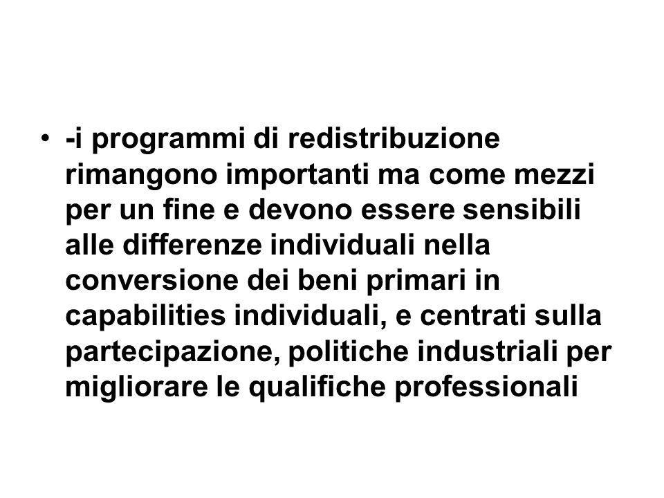 -i programmi di redistribuzione rimangono importanti ma come mezzi per un fine e devono essere sensibili alle differenze individuali nella conversione