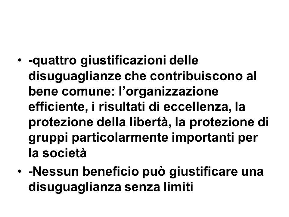 -quattro giustificazioni delle disuguaglianze che contribuiscono al bene comune: lorganizzazione efficiente, i risultati di eccellenza, la protezione