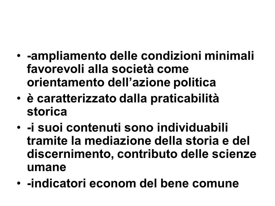 -ampliamento delle condizioni minimali favorevoli alla società come orientamento dellazione politica è caratterizzato dalla praticabilità storica -i s