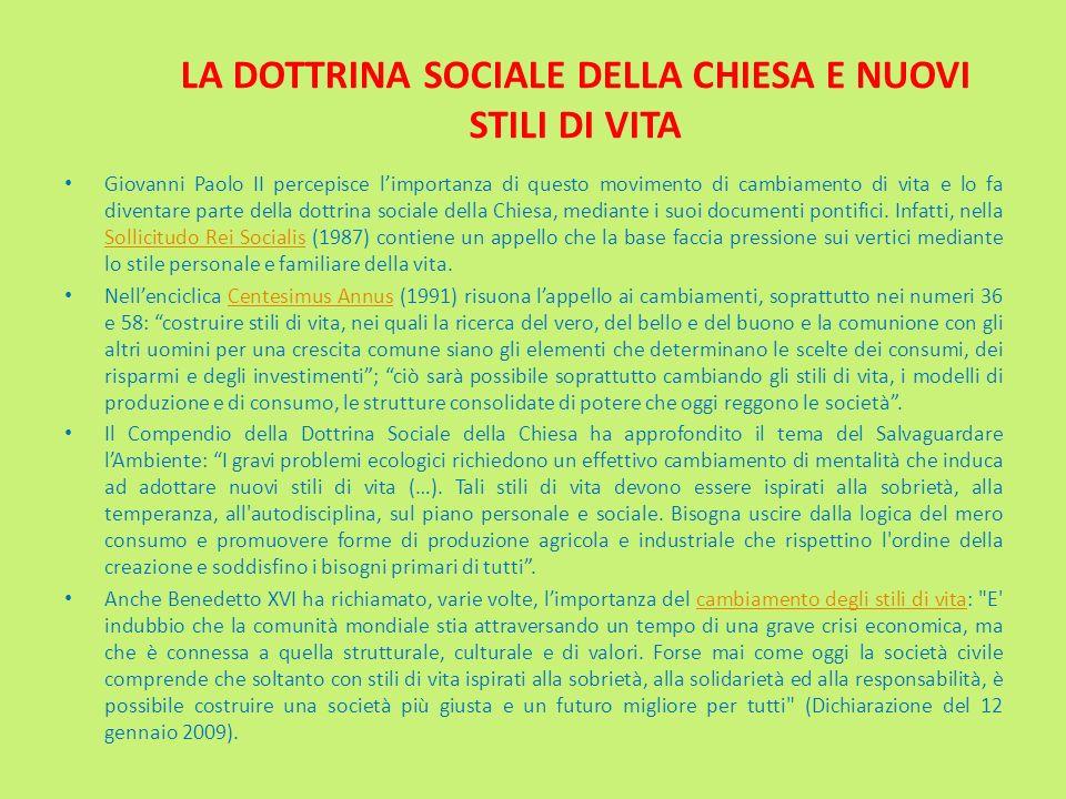 Giovanni Paolo II percepisce limportanza di questo movimento di cambiamento di vita e lo fa diventare parte della dottrina sociale della Chiesa, media