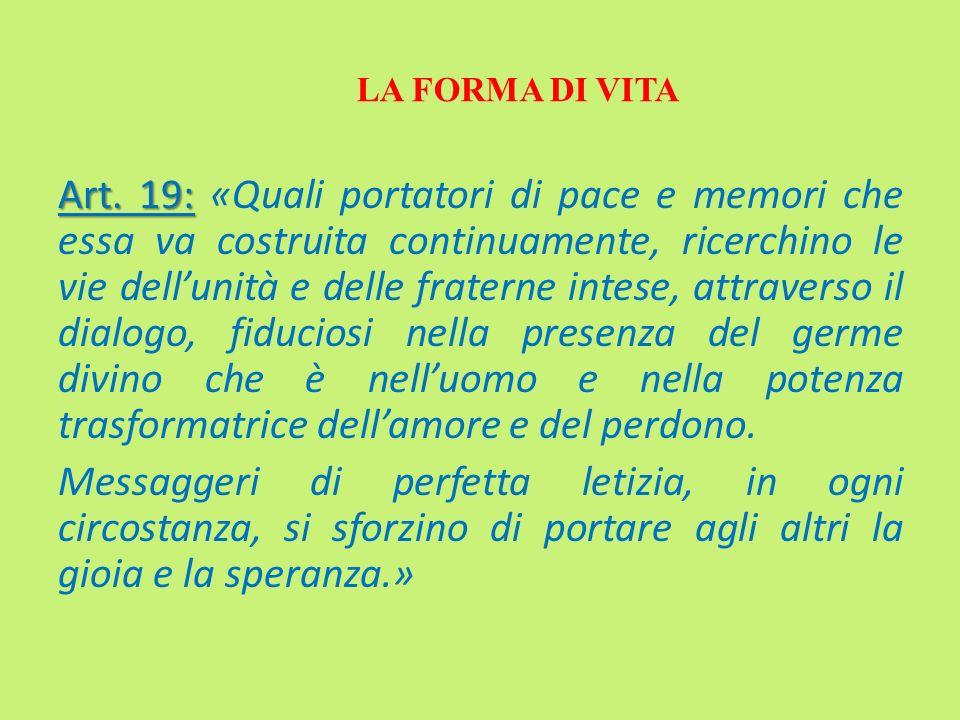 Art. 19: Art. 19: «Quali portatori di pace e memori che essa va costruita continuamente, ricerchino le vie dellunità e delle fraterne intese, attraver