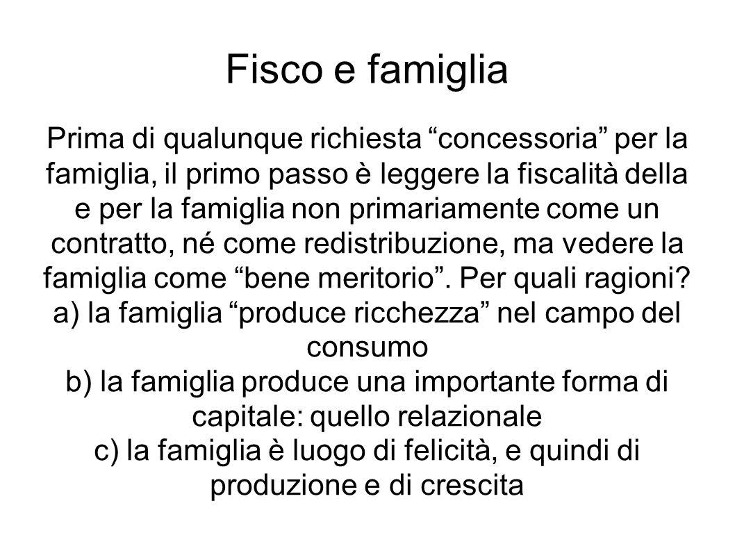 Fisco e famiglia Prima di qualunque richiesta concessoria per la famiglia, il primo passo è leggere la fiscalità della e per la famiglia non primariam