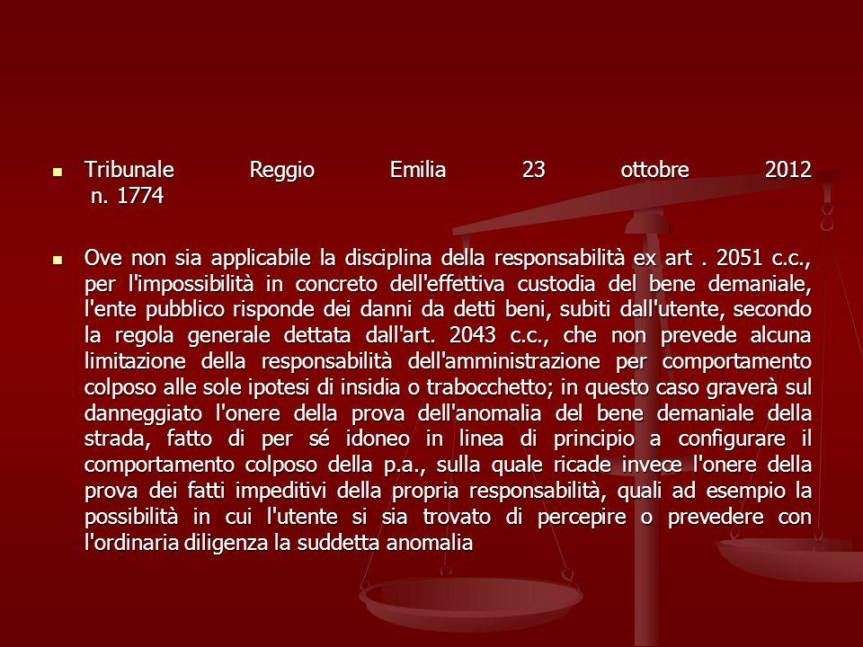 Tribunale Reggio Emilia 23 ottobre 2012 n. 1774 Tribunale Reggio Emilia 23 ottobre 2012 n. 1774 Ove non sia applicabile la disciplina della responsabi