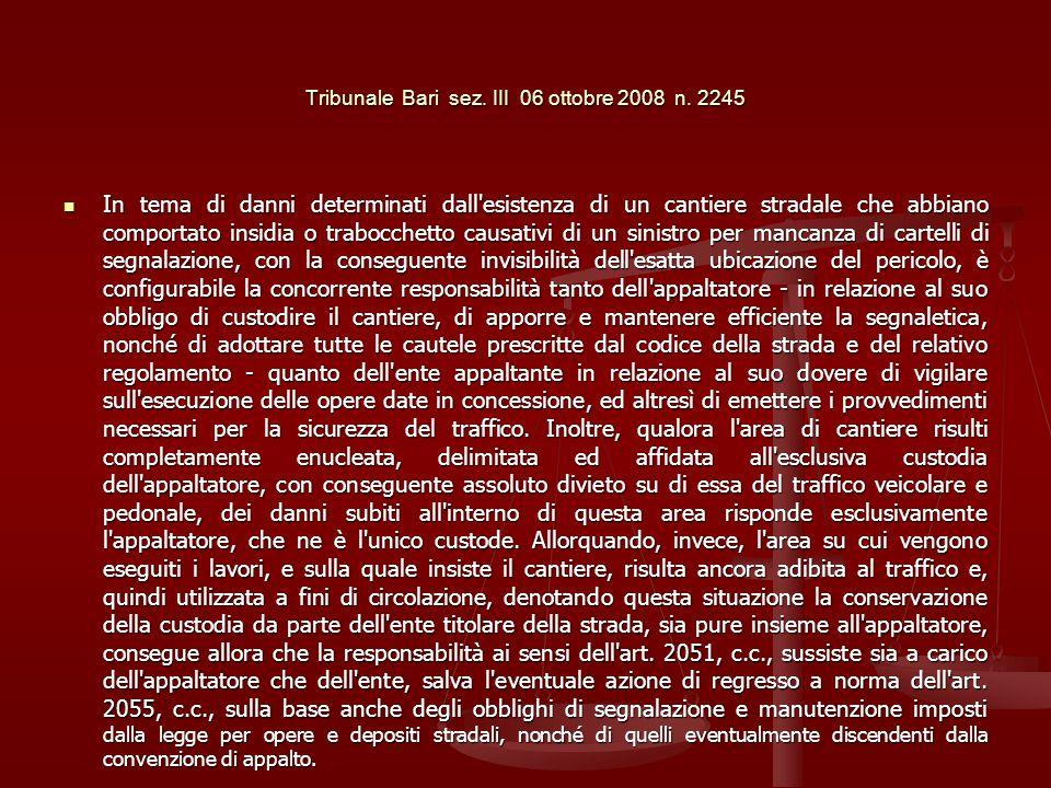 Tribunale Bari sez. III 06 ottobre 2008 n. 2245 In tema di danni determinati dall'esistenza di un cantiere stradale che abbiano comportato insidia o t