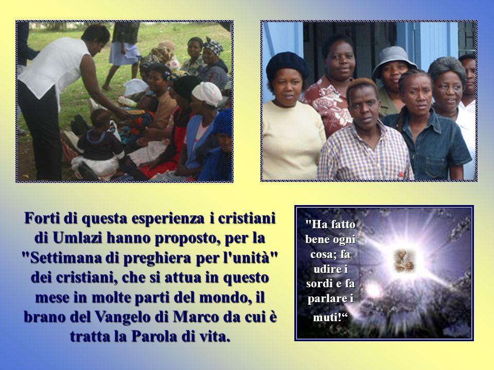 Forti di questa esperienza i cristiani di Umlazi hanno proposto, per la