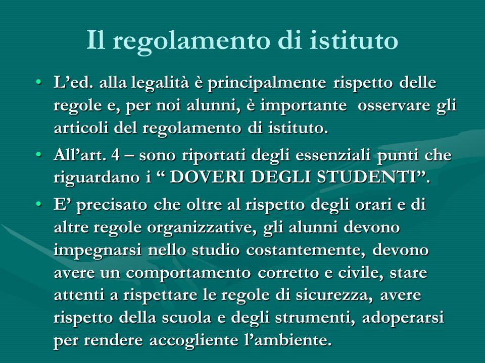 Il regolamento di istituto Led. alla legalità è principalmente rispetto delle regole e, per noi alunni, è importante osservare gli articoli del regola