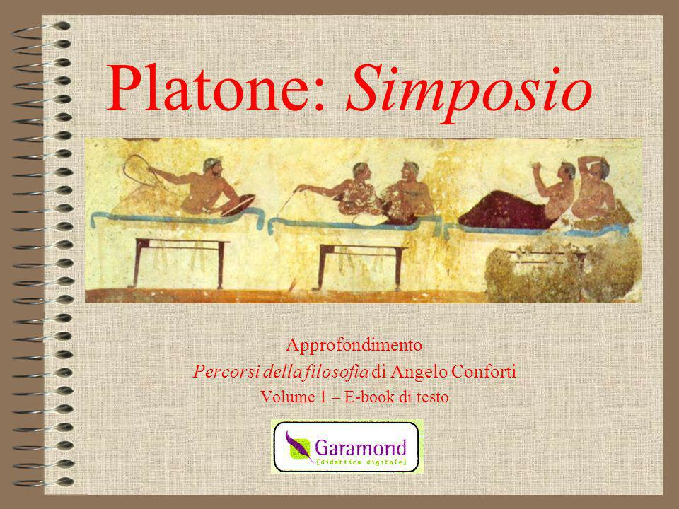 Platone: Simposio Approfondimento Percorsi della filosofia di Angelo Conforti Volume 1 – E-book di testo