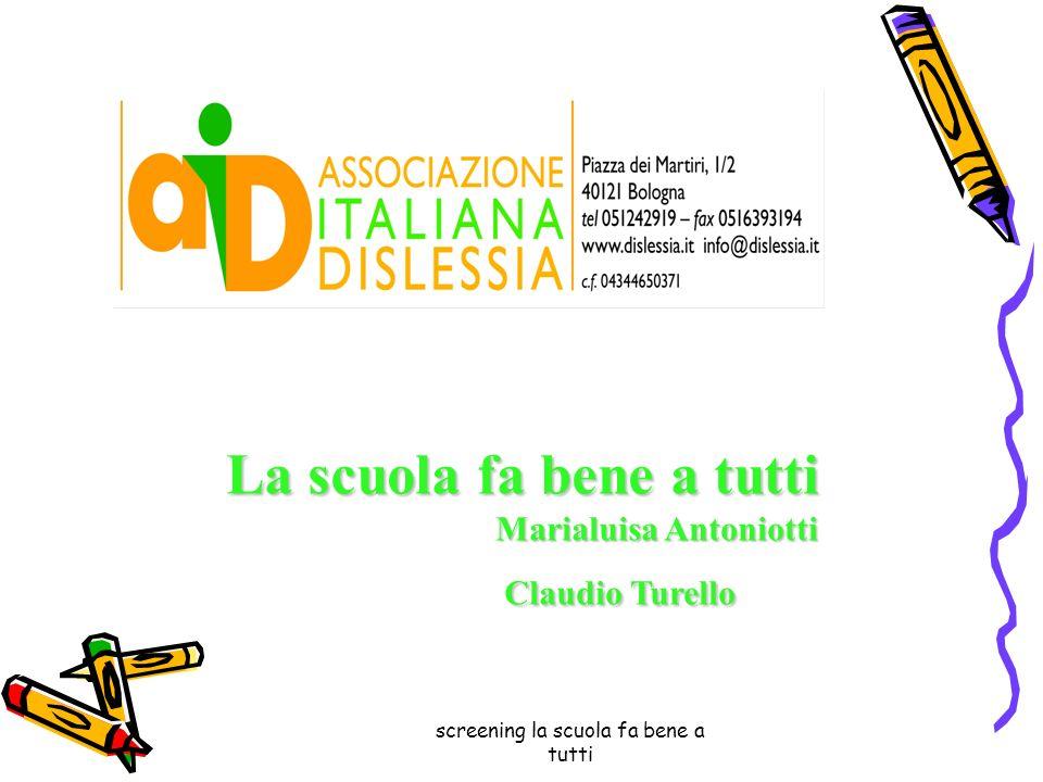 screening la scuola fa bene a tutti La scuola fa bene a tutti Marialuisa Antoniotti Marialuisa Antoniotti Claudio Turello Claudio Turello