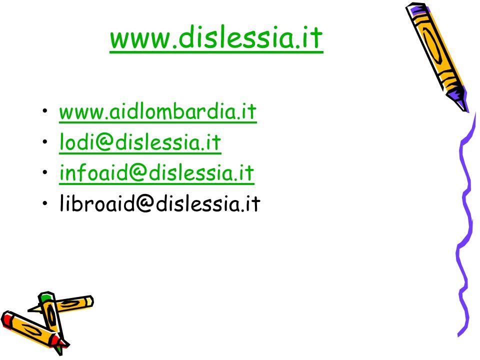 www.dislessia.it www.aidlombardia.it lodi@dislessia.it infoaid@dislessia.it libroaid@dislessia.it