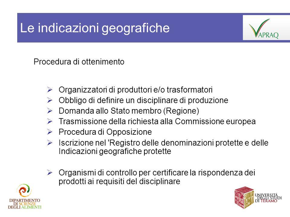 Procedura di ottenimento Organizzatori di produttori e/o trasformatori Obbligo di definire un disciplinare di produzione Domanda allo Stato membro (Re