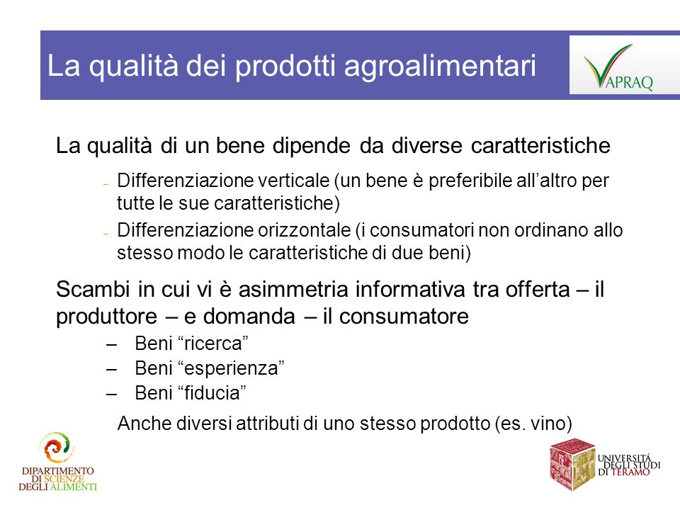 La qualità di un bene dipende da diverse caratteristiche – Differenziazione verticale (un bene è preferibile allaltro per tutte le sue caratteristiche