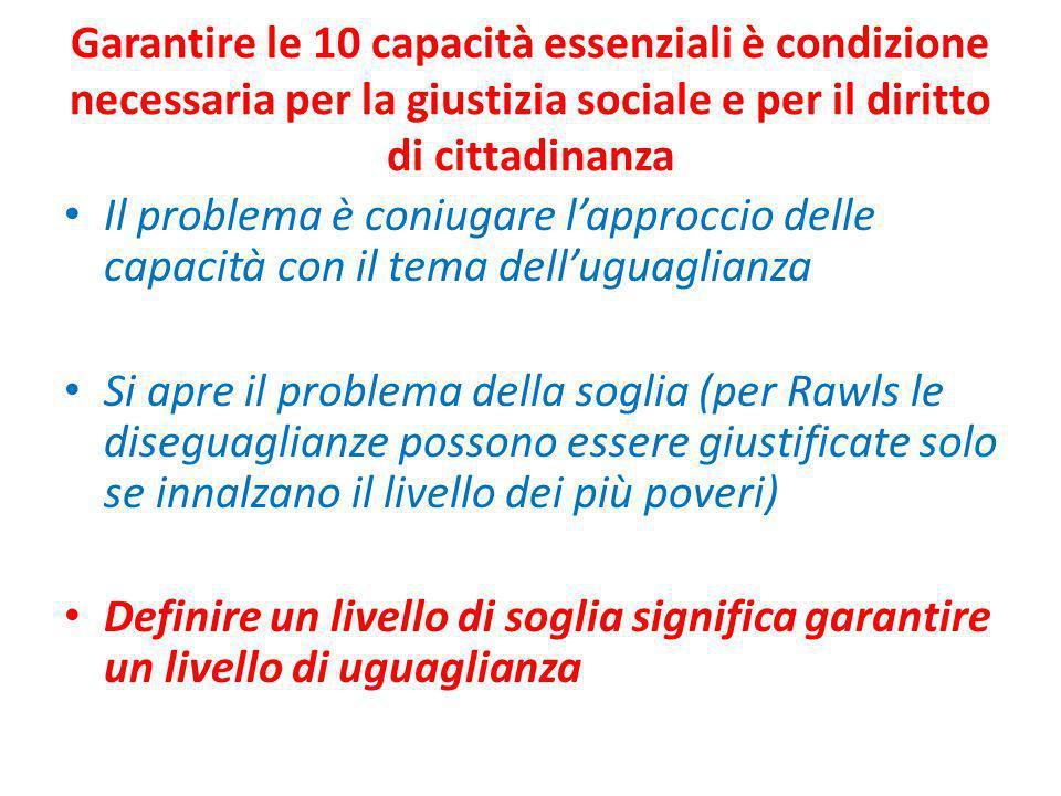 Garantire le 10 capacità essenziali è condizione necessaria per la giustizia sociale e per il diritto di cittadinanza Il problema è coniugare lapprocc