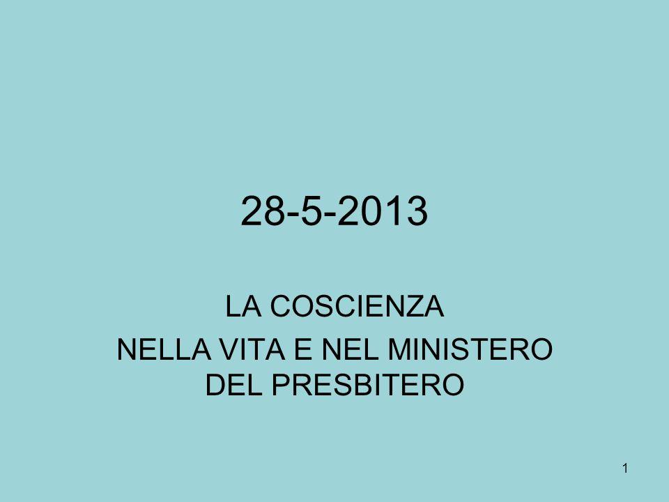 28-5-2013 LA COSCIENZA NELLA VITA E NEL MINISTERO DEL PRESBITERO 1