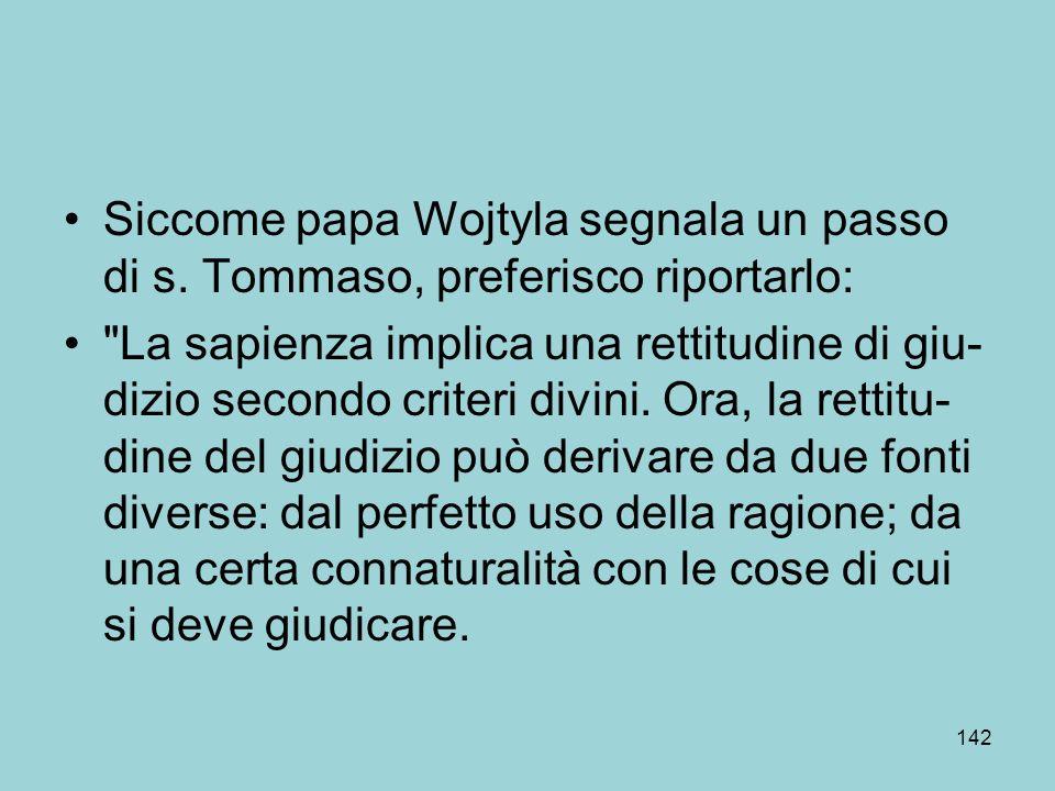 Siccome papa Wojtyla segnala un passo di s.