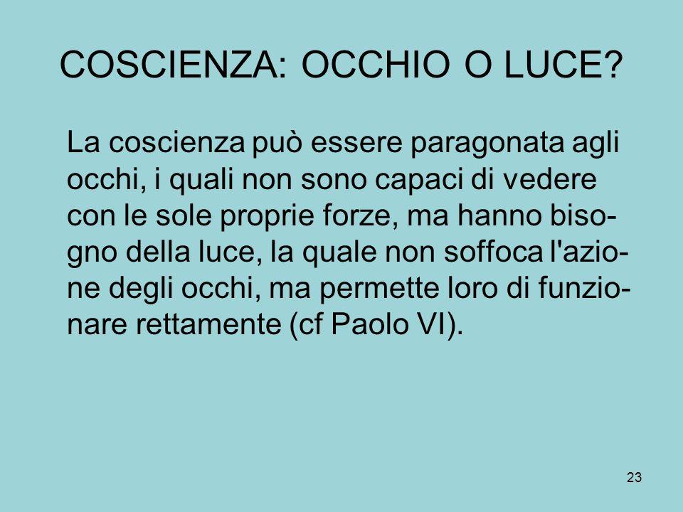 COSCIENZA: OCCHIO O LUCE.