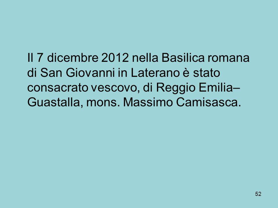 Il 7 dicembre 2012 nella Basilica romana di San Giovanni in Laterano è stato consacrato vescovo, di Reggio Emilia– Guastalla, mons.