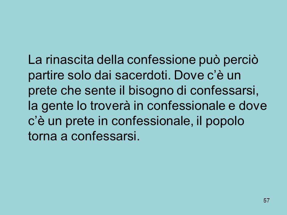 La rinascita della confessione può perciò partire solo dai sacerdoti.