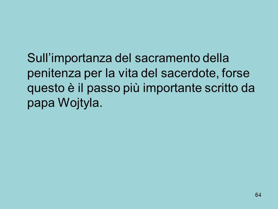 Sullimportanza del sacramento della penitenza per la vita del sacerdote, forse questo è il passo più importante scritto da papa Wojtyla.