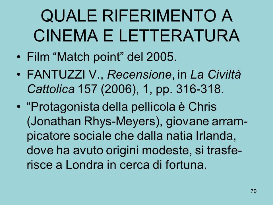 QUALE RIFERIMENTO A CINEMA E LETTERATURA Film Match point del 2005.