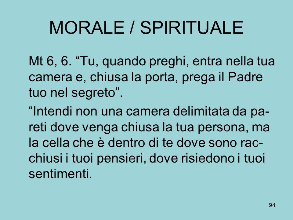 MORALE / SPIRITUALE Mt 6, 6.