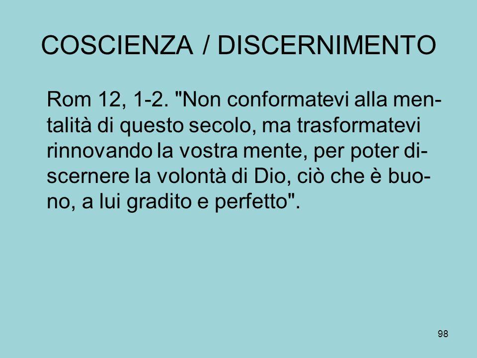 COSCIENZA / DISCERNIMENTO Rom 12, 1-2.