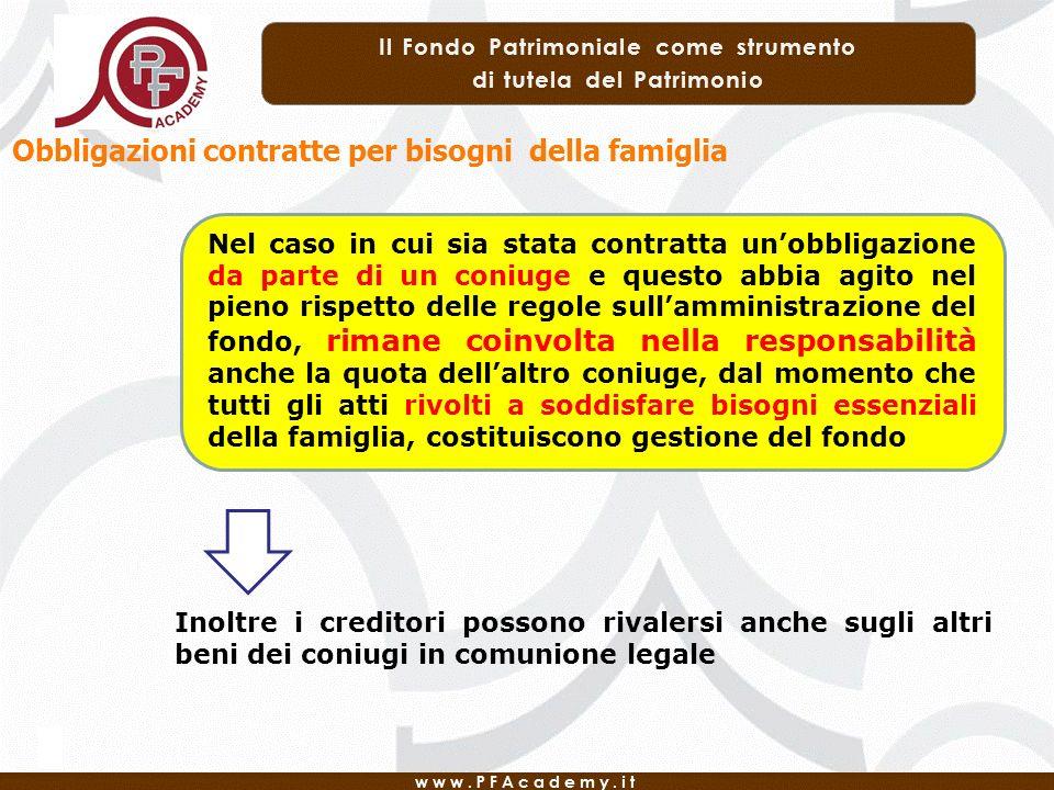 Obbligazioni contratte per bisogni della famiglia Nel caso in cui sia stata contratta unobbligazione da parte di un coniuge e questo abbia agito nel p