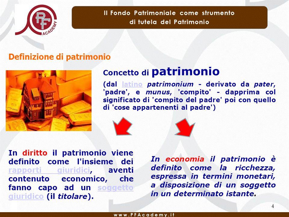 4 Concetto di patrimonio (dal latino patrimonium - derivato da pater, 'padre', e munus, 'compito' - dapprima col significato di 'compito del padre' po