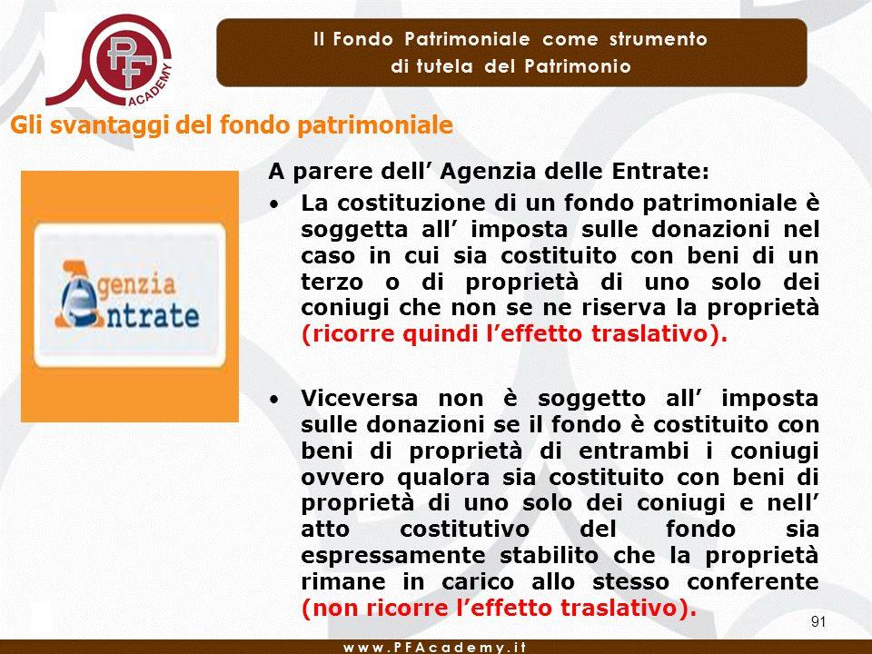 91 A parere dell Agenzia delle Entrate: La costituzione di un fondo patrimoniale è soggetta all imposta sulle donazioni nel caso in cui sia costituito