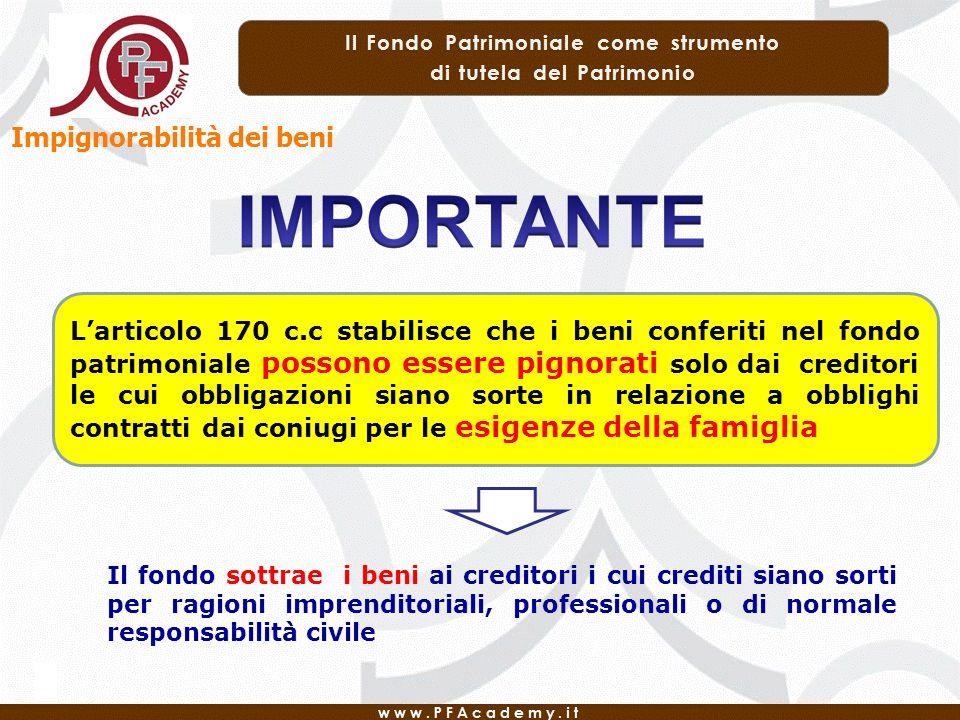 Larticolo 170 c.c stabilisce che i beni conferiti nel fondo patrimoniale possono essere pignorati solo dai creditori le cui obbligazioni siano sorte i