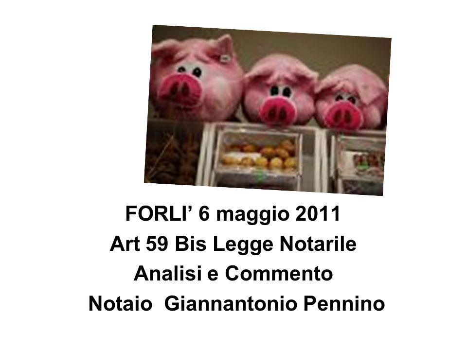 FORLI 6 maggio 2011 Art 59 Bis Legge Notarile Analisi e Commento Notaio Giannantonio Pennino