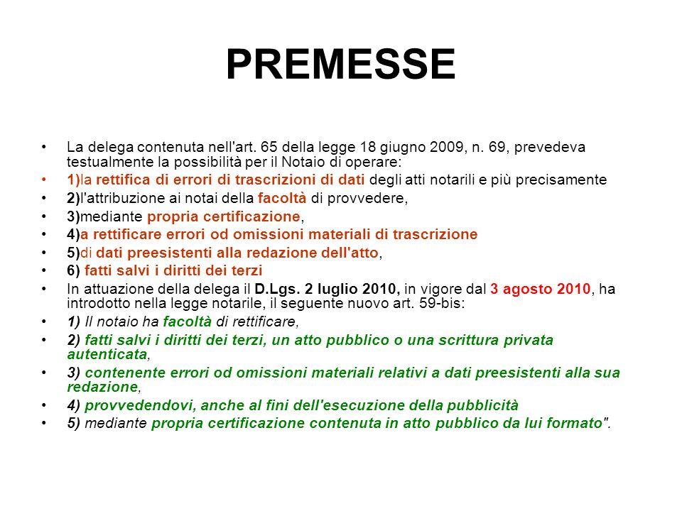 PREMESSE La delega contenuta nell art.65 della legge 18 giugno 2009, n.