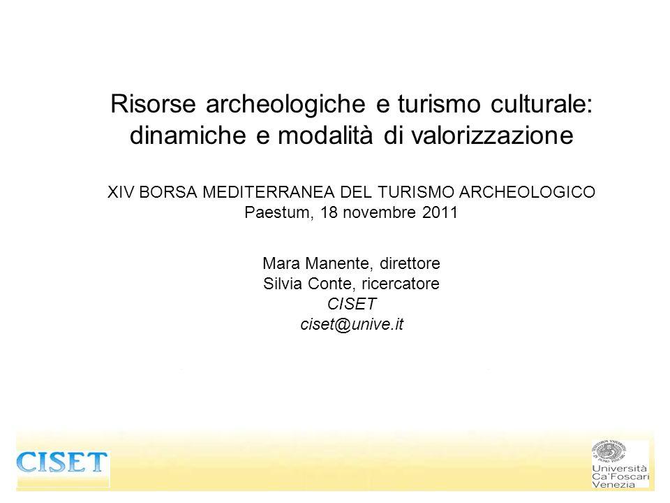 Risorse archeologiche e turismo culturale: dinamiche e modalità di valorizzazione XIV BORSA MEDITERRANEA DEL TURISMO ARCHEOLOGICO Paestum, 18 novembre