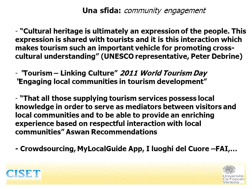 Una sfida: community engagement - Cultural heritage is ultimately an expression of the people.
