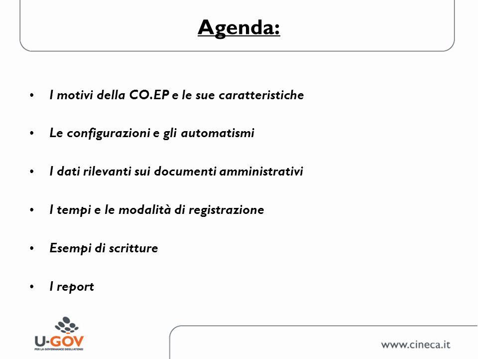 Agenda: I motivi della CO.EP e le sue caratteristiche Le configurazioni e gli automatismi I dati rilevanti sui documenti amministrativi I tempi e le m