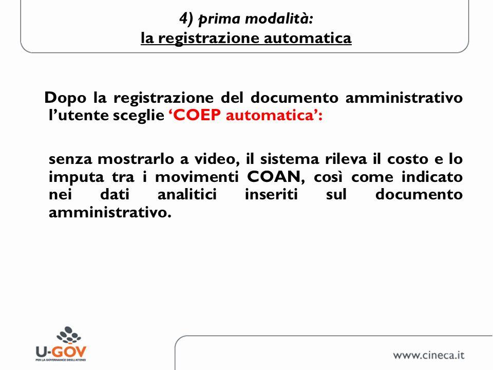 4) prima modalità: la registrazione automatica Dopo la registrazione del documento amministrativo lutente sceglie COEP automatica: senza mostrarlo a v