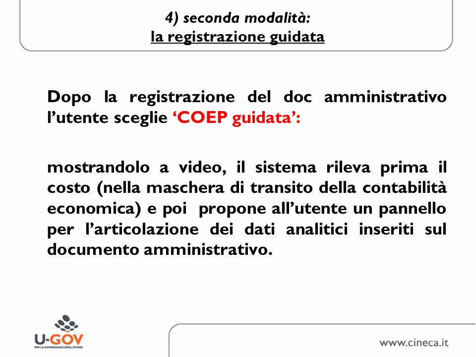 4) seconda modalità: la registrazione guidata Dopo la registrazione del doc amministrativo lutente sceglie COEP guidata: mostrandolo a video, il siste