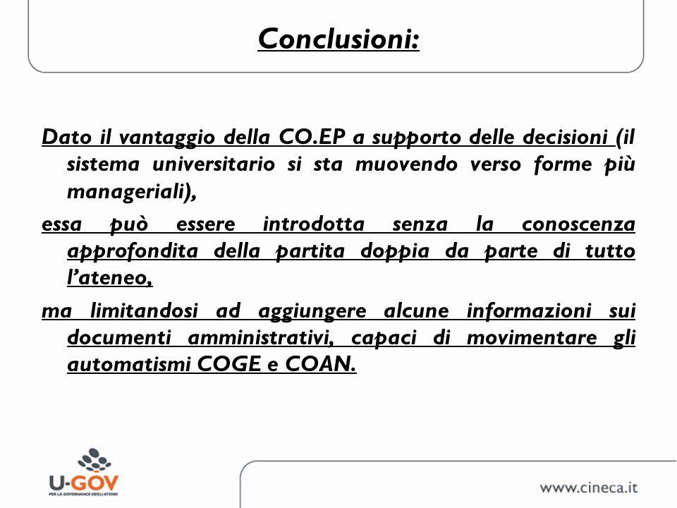Conclusioni: Dato il vantaggio della CO.EP a supporto delle decisioni (il sistema universitario si sta muovendo verso forme più manageriali), essa può