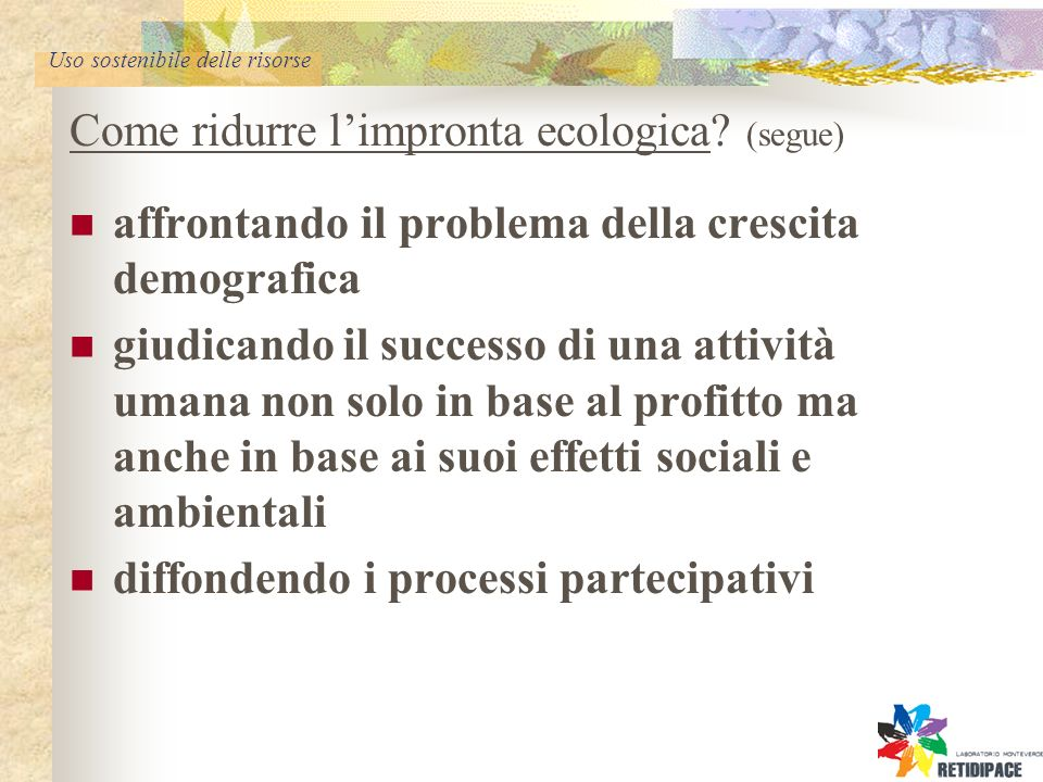 Uso sostenibile delle risorse Come ridurre limpronta ecologica.