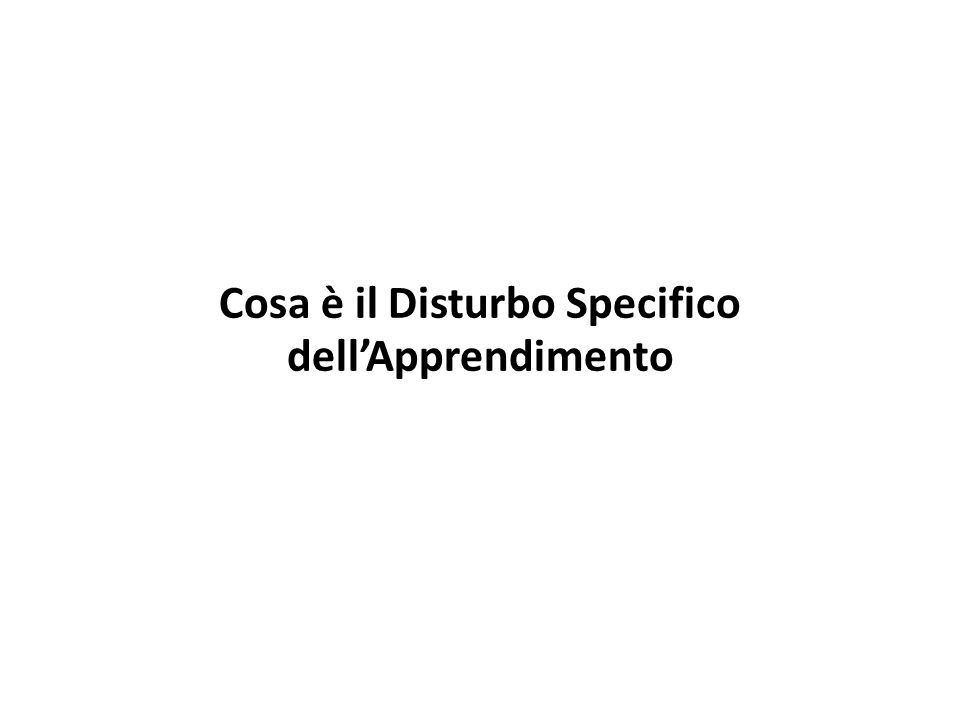 Cosa è il Disturbo Specifico dellApprendimento