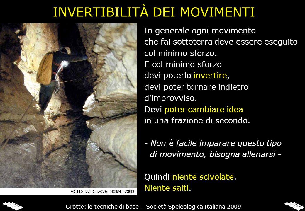 INVERTIBILITÀ DEI MOVIMENTI In generale ogni movimento che fai sottoterra deve essere eseguito col minimo sforzo.