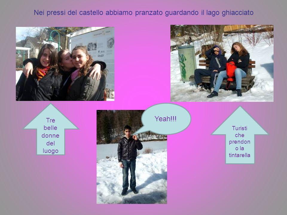 Yeah!!! Turisti che prendon o la tintarella Tre belle donne del luogo Nei pressi del castello abbiamo pranzato guardando il lago ghiacciato