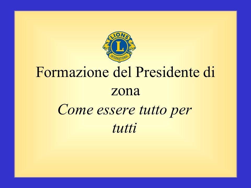 Formazione del Presidente di zona Come essere tutto per tutti