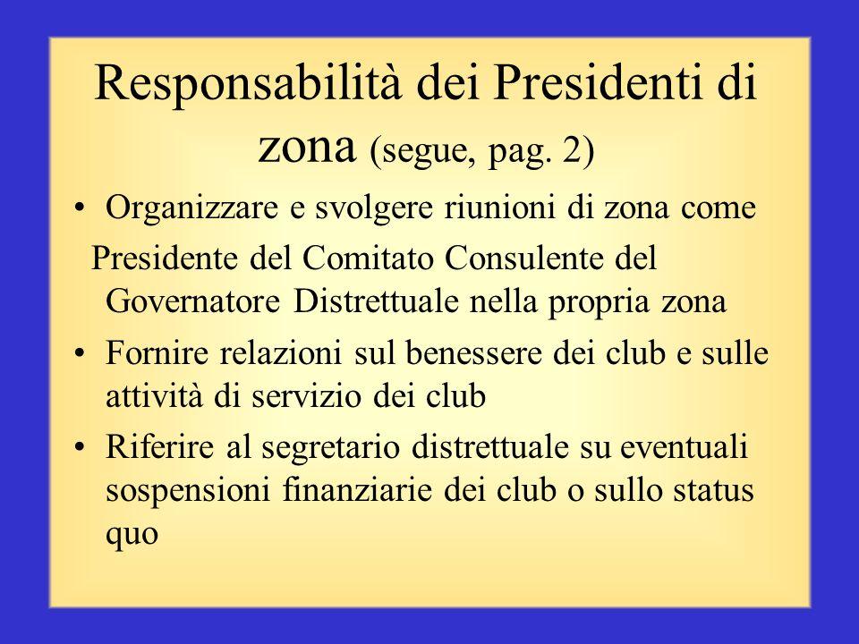 Responsabilità dei Presidenti di zona Partecipare alle riunioni in qualità di membro del gabinetto distrettuale Verificare il benessere e la situazion