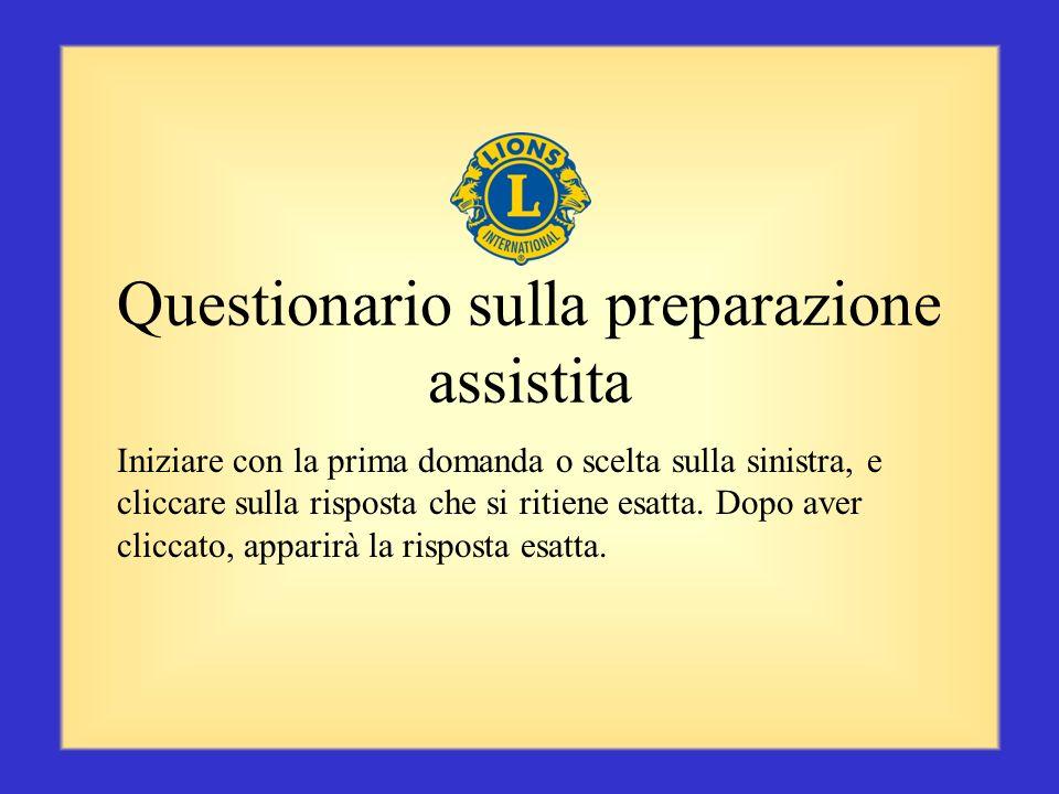 Conclusione La preparazione assistita va a vantaggio di tutti gli interessati: la persona che la riceve, il club e il distretto, la comunità coinvolta